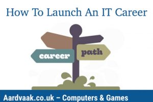 How To Launch An IT Career